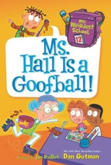 My Weirdest School #12: Ms. Hall Is a Goofball!, Paperback / softback Book
