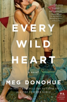 Every Wild Heart : A Novel, Paperback Book