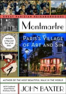 Montmartre : Paris's Village of Art and Sin, Paperback / softback Book