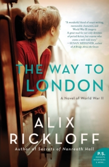 The Way to London : A Novel of World War II, Paperback / softback Book