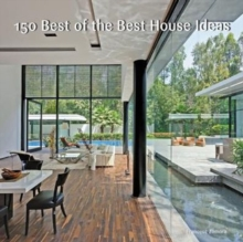 150 Best of the Best House Ideas, Hardback Book