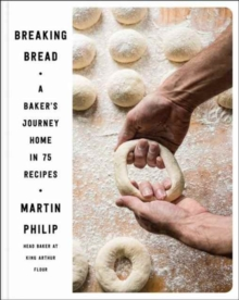 Breaking Bread : A Baker's Journey Home in 75 Recipes, Hardback Book