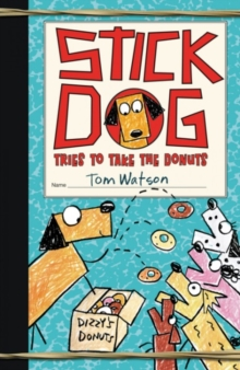 Stick Dog Tries to Take the Donuts, Paperback / softback Book