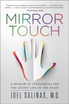 Mirror Touch : Notes from a Doctor Who Can Feel Your Pain, Paperback / softback Book