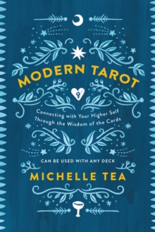 Modern Tarot : Connecting with Your Higher Self through the Wisdom of the Cards, EPUB eBook