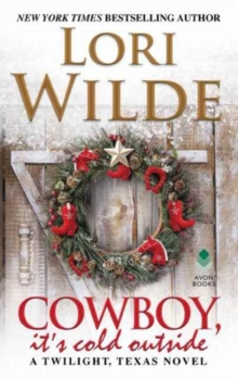 Cowboy, It's Cold Outside : A Twilight, Texas Novel, Paperback Book