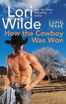 Cupid, Texas: How the Cowboy Was Won, Paperback / softback Book