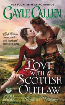 Love with a Scottish Outlaw : Highland Weddings, Paperback Book