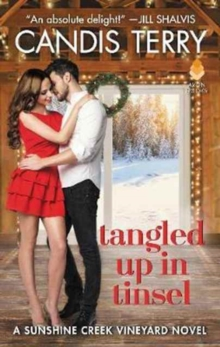 Tangled Up in Tinsel : A Sunshine Creek Vineyard Novel, Paperback Book
