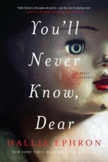 You'll Never Know, Dear : A Novel Of Suspense, Paperback Book