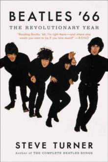 Beatles '66 : The Revolutionary Year, Paperback / softback Book