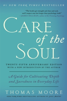 Care of the Soul Twenty-fifth Anniversary Edition : A Guide for Cultivating Depth and Sacredness in Everyday Life, EPUB eBook