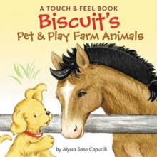 Biscuit's Pet & Play Farm Animals : A Touch & Feel Book, Board book Book