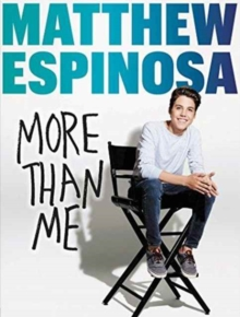 Matthew Espinosa: More Than Me, Hardback Book