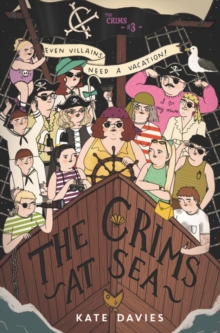 The Crims #3: The Crims at Sea, Hardback Book