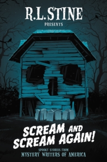 Scream and Scream Again! : Spooky Stories from Mystery Writers of America, EPUB eBook