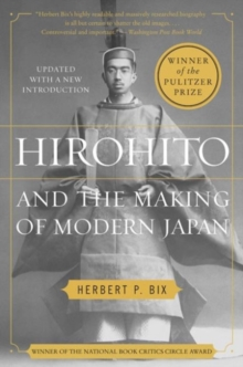 Hirohito and the Making of Modern Japan, Paperback Book