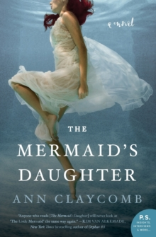 The Mermaid's Daughter : A Novel, Paperback Book