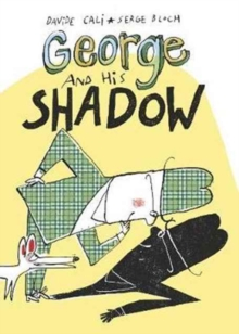 George and His Shadow, Hardback Book