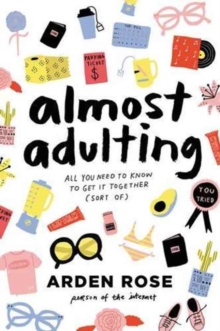 Almost Adulting : All You Need to Know to Get It Together (Sort Of), Hardback Book