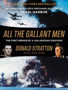 All the Gallant Men : An American Sailor's Firsthand Account of Pearl Harbor, Paperback Book