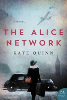 The Alice Network : A Novel, Paperback Book