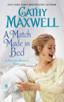 A Match Made in Bed : A Spinster Heiress Novel, Paperback / softback Book