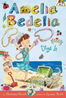 Amelia Bedelia Chapter Book #12: Amelia Bedelia Digs In, Hardback Book