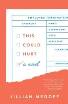 This Could Hurt : A Novel, Hardback Book