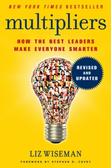 Multipliers, Revised and Updated : How the Best Leaders Make Everyone Smarter, EPUB eBook