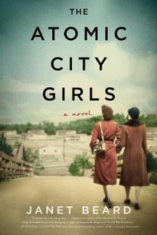 The Atomic City Girls : A Novel, Paperback Book