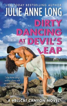 Dirty Dancing at Devil's Leap : A Hellcat Canyon Novel, Paperback Book