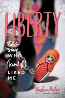 Liberty : The Spy Who (Kind of ) Liked Me, Paperback Book