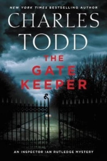 The Gate Keeper : An Inspector Ian Rutledge Mystery, Hardback Book