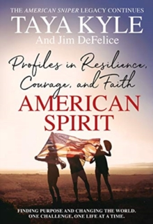 American Spirit : Profiles in Resilience, Courage, and Faith, Hardback Book
