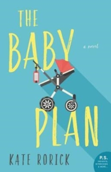 The Baby Plan : A Novel, Paperback Book