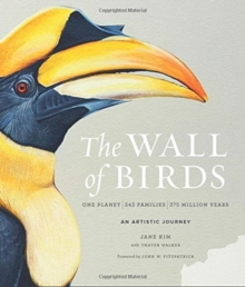 The Wall of Birds : One Planet, 243 Families, 375 Million Years, Hardback Book