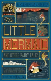 Little Mermaid and Other Fairy Tales, The (Illustrated with Interactive Elements, Hardback Book