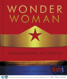 Wonder Woman: Ambassador of Truth, Hardback Book