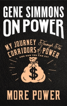 On Power : My Journey Through the Corridors of Power and How You Can Get More Power, Hardback Book