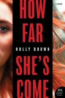 How Far She's Come : A Novel, Paperback Book