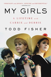 My Girls : A Lifetime with Carrie and Debbie, Paperback / softback Book