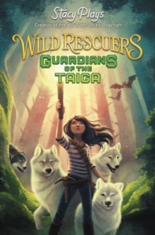 Wild Rescuers: Guardians of the Taiga, Hardback Book