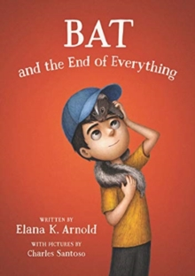 Bat and the End of Everything, Hardback Book