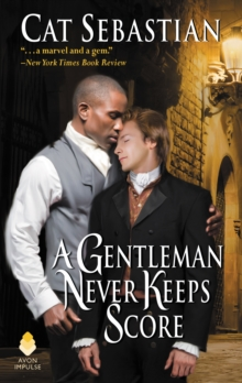 A Gentleman Never Keeps Score : Seducing the Sedgwicks, EPUB eBook