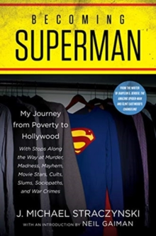 Becoming Superman : My Journey From Poverty to Hollywood, Hardback Book