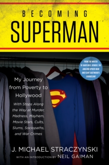 Becoming Superman : My Journey From Poverty to Hollywood, EPUB eBook