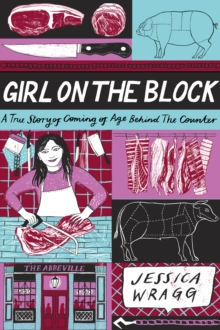 Girl on the Block : A True Story of Coming of Age Behind the Counter, EPUB eBook
