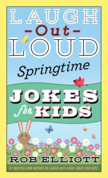 Laugh-Out-Loud Springtime Jokes for Kids, Paperback / softback Book