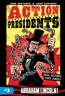 Action Presidents #2: Abraham Lincoln!, Paperback / softback Book